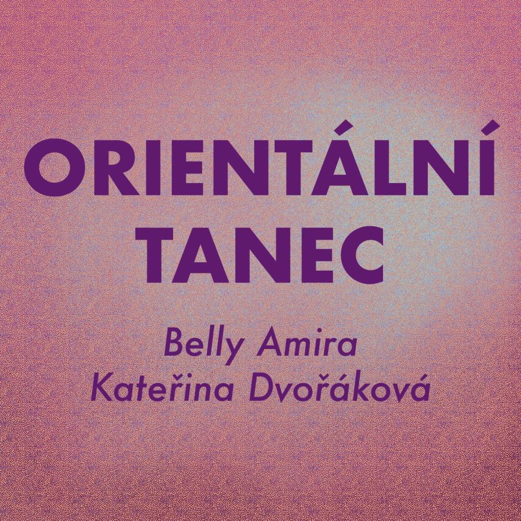 ORIENTÁLNÍ TANEC - BELLY AMIRA