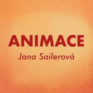 Animace s Janou Sailerovou